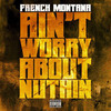 French Montana Aint Worried About Nothing FLP (Fruity Loops)
