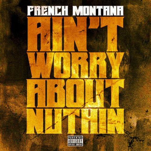Product picture French Montana Aint Worried About Nothing FLP (Fruity Loops)
